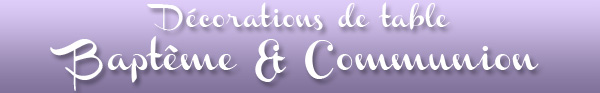 Décorations de table sur le thème des baptêmes et des communions